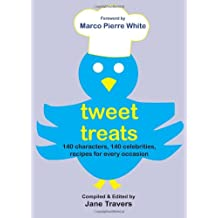 Tweet Treats: 140 characters, 140 celebrities, recipes for every occasion