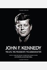 By David Southwell John F. Kennedy: The Life, the Presidency, the Assassination (Nov Slp) [Hardcover] Hardcover