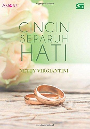 Cincin Separuh Hati (Indonesian Edition) by Netty Virgiantini (2015-09-21)