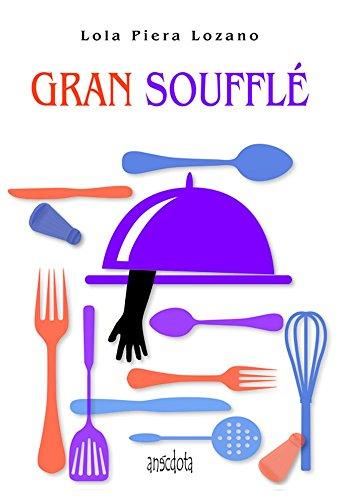 Gran Soufflé (Spanish Edition)