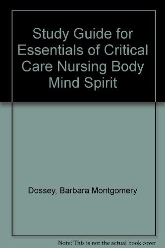 study-guide-for-essentials-of-critical-care-nursing-body-mind-spirit