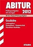 Abitur-Prüfungsaufgaben Gymnasium/Gesamtschule NRW: Abitur-Prüfungsaufgaben Gymnasium/Gesamtschule Nordrhein-Westfalen; Geschichte Leistungskurs 2012; ... Jahrgänge 2007-2011 mit Lösungen.