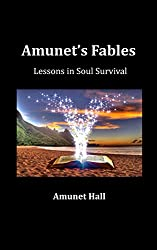 Amunet's Fables: Lessons in Soul Survival (English Edition)