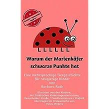 Warum der Marienkäfer schwarze Punkte hat - Deutsch / Krieewelsch -: Eine mehrsprachige Tiergeschichte für neugierige Kinder (Zweisprachig lesen & vorlesen, Band 11)