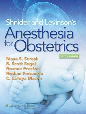 [(Shnider and Levinson's Anesthesia for Obstetrics)] [Author: Maya Suresh] published on (January, 2013)