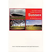 The Non-league Football Grounds of Sussex