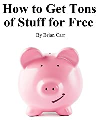 How to Get Tons of Stuff for Free