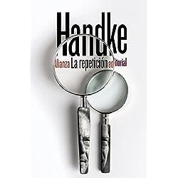 La repetición (El Libro De Bolsillo - Bibliotecas De Autor - Biblioteca Handke)