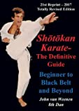 Shotokan Karate - The Definitive Guide: Beginning to Black Belt and Beyond