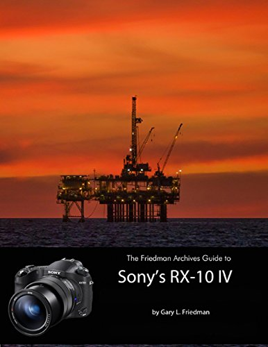 The Friedman Archives Guide to Sony's RX-10 IV (English Edition)