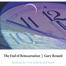 [The End of Reincarnation] (By: Gary Renard) [published: June, 2006]