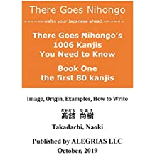Book One There Goes Nihongos 1006 Kanjis You Need to Know (Japanese Edition)
