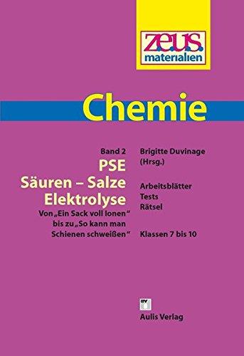 """z.e.u.s. - Materialien Chemie / PSE - Säuren - Salze - Elektrolyse: Von \""""Ein Sack voll lonen\"""" bis zu \""""So kann man Schienen schweißen\"""""""