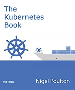 The kubernetes book version 22 january 2018 ebook nigel poulton the kubernetes book version 22 january 2018 by poulton nigel fandeluxe Image collections
