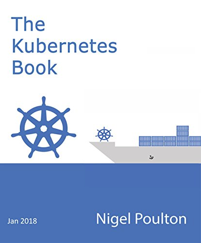 The Kubernetes Book: Version 2.2 - January 2018 (English Edition) por Nigel Poulton