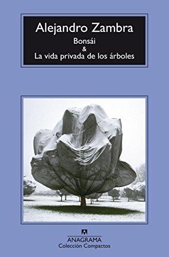 Bonsái y La vida privada de los árboles (Compactos nº 691) por Alejandro Zambra