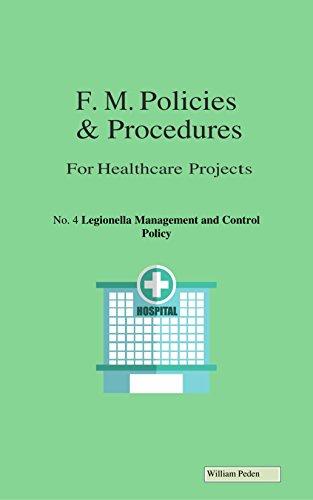 Facilities Management Policies and Procedures: No. 4 Legionella Management and Control