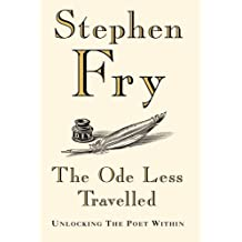 The Ode Less Travelled: Unlocking the Poet Within by Fry, Stephen (2005) Hardcover