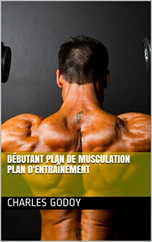 Débutant Plan De Musculation Plan D'entraînement