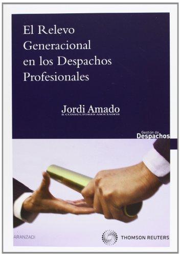 El relevo generacional en los despachos profesionales (Gestión de Despachos) por Jordi Amado Guirado