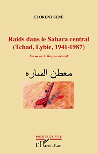 Raids dans le Sahara central (Tchad, Lib...