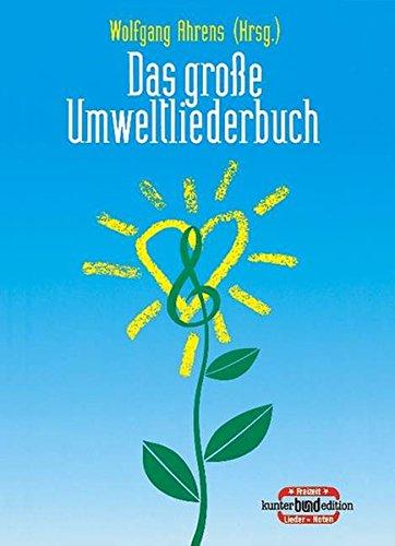 Das große Umweltliederbuch: Melodie-Ausgabe (mit Akkorden). (kunter-bund-edition) (Unser Haus Ist Wie Eine Kleine Kirche)