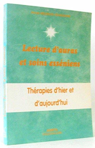 Lecture d'auras et soins esséniens : Thérapies d'hier et d'aujourd'hui