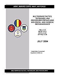 FM 3-11.19 MCWP 3-37.4 NTTP 3-11.29 AFTP (I) 3-2.44 Multiservice Tactics, Techniques, and Procedures for Nuclear, Biological, and Chemical Reconnaissance July 2004 by United States Government Department of Defense (2012-05-01)