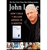 { HOW I SOLD 1 MILLION EBOOKS IN 5 MONTHS } By Locke, John ( Author ) [ Jun - 2011 ] [ Paperback ]