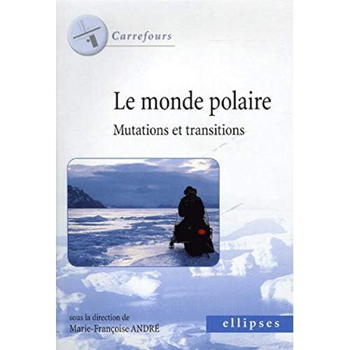 Le monde polaire : Mutations et transitions