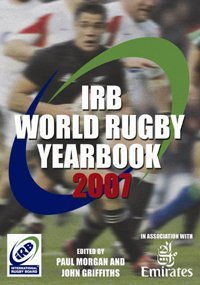 IRB World Rugby Yearbook 2007 by Paul Morgan (2006-10-23)