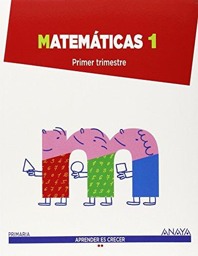 Matemáticas 1. Primer Trimestre (Aprender es crecer)