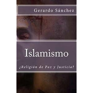 Islamismo: Religion de Paz y Justicia?: Volume 1