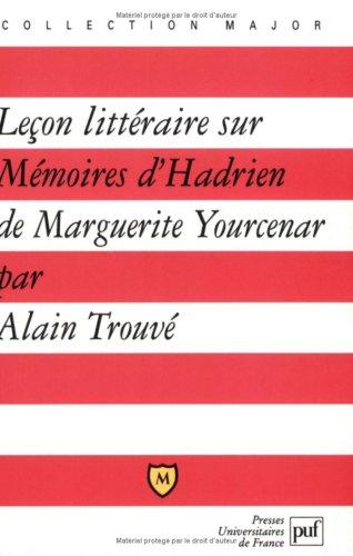Leçon littéraire sur Mémoires d'Hadrien de Marguerite Yourcenar