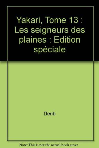 Yakari, Tome 13 : Les seigneurs des plaines : Edition spéciale