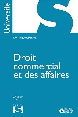 Droit commercial et des affaires - 23e éd. par Dominique Legeais