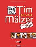 Born to Cook: Schmeckt nicht - gibts nicht - Tim Mälzer
