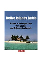 Belize Islands Guide (English Edition)