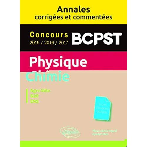 Physique-Chimie. BCPST. Annales corrigées et commentées