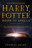 An Unofficial Harry Potter Book of Spells: Spells, Curses, Enchantments and Magical Abilities Used Within the Magical World of Harry Potter (English Edition)
