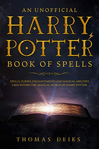 An Unofficial Harry Potter Book of Spells: Spells, Curses ...
