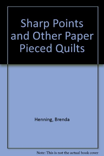 Sharp Points and Other Paper Pieced Quilts -