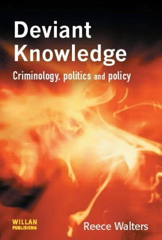 Deviant Knowledge: Criminology, Politics and Policy by Reece Walters (2003-09-01)