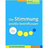 Die Stimmung positiv beeinflussen (do care! Für mehr Gesundheit im Job 10)