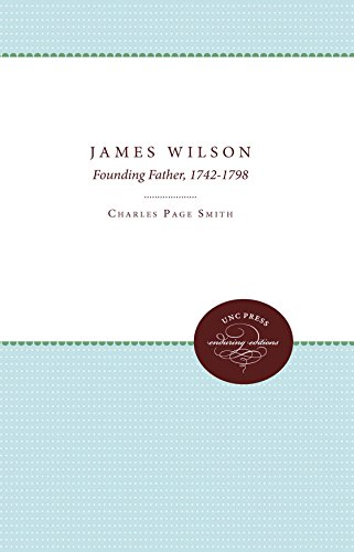 James Wilson: Founding Father, 1742-1798 (Published for the Omohundro Institute of Early American Hist)