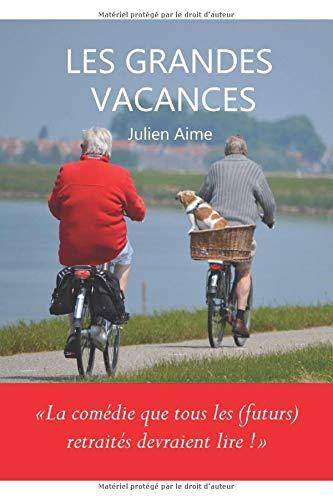 Les Grandes Vacances: La comédie que tous les (futurs) retraités devraient lire !