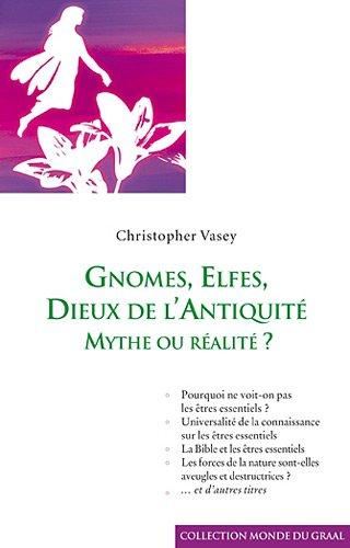 Gnomes, elfes. Dieux de l'Antiquité : Mythe ou réalité ?