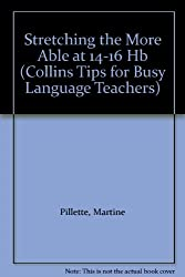 Tips for Busy Language Teachers - Stretching the More Able at 14-16 (Collins Tips for Busy Language Teachers)