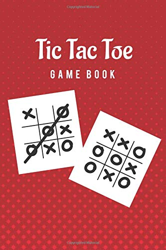 Tic Tac Toe Game Book: Fun and Challenge to Play Over 600 Games While You are Traveling Camping Road-trip Family Activity por Sara Lept