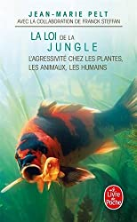 La Loi de la jungle: L'agressivité chez les plantes, les animaux , les humains